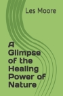 A Glimpse of the Healing Power of Nature Cover Image
