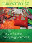 True Woman 201: Interior Design - Ten Elements of Biblical Womanhood (True Woman) Cover Image