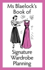 Ms Blaelock's Book of Signature Wardrobe Planning Cover Image