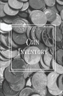 Coin Inventory: Collection Log Book, Collectors Coins Record, Catalog Ledger Notebook, Keep Track Purchases, Collectible Diary, Gift, Cover Image