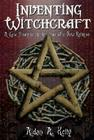 Inventing Witchcraft: A Case Study in the Creation of a New Religion Cover Image