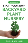 Start Your Own Backyard Plant Nursery Cover Image
