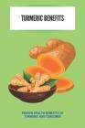 Turmeric Benefits: Proven Health Benefits Of Turmeric And Curcumin: Sunfood Golden Milk Cover Image