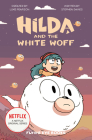 Hilda and the White Woff: Hilda Netflix Tie-In 6 (Hilda Tie-In #6) Cover Image