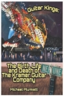 Guitar Kings: The Birth, Life and Death of the Kramer Guitar Company (Revised Edition #1) Cover Image