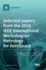 Selected papers from the 2019 IEEE International Workshop on Metrology for AeroSpace Cover Image
