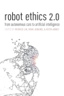 Robot Ethics 2.0: From Autonomous Cars to Artificial Intelligence Cover Image