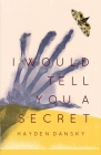 I Would Tell You a Secret Cover Image