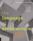 The Language of Architecture: 26 Principles Every Architect Should Know Cover Image