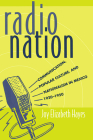 Radio Nation: Communication, Popular Culture, and Nationalism in Mexico, 1920-1950 Cover Image