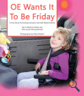 OE Wants It to Be Friday: A True Story Promoting Inclusion and Self-Determination (Finding My Way) Cover Image