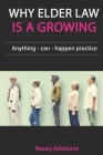 Why Elder Law Is A Growing: Anything-can-happen practice Cover Image