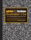 Adobe for Fashion: Illustrator Cs6 Cover Image
