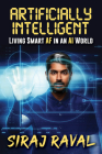 Artificially Intelligent: Living Smart AF in an AI World Cover Image