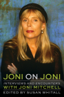 Joni on Joni: Interviews and Encounters with Joni Mitchell (Musicians in Their Own Words) Cover Image