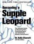 Becoming a Supple Leopard: The Ultimate Guide to Resolving Pain, Preventing Injury, and Optimizing Athletic Performance Cover Image