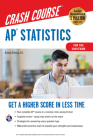 Ap(r) Statistics Crash Course, Book + Online: Get a Higher Score in Less Time (Advanced Placement (AP) Crash Course) Cover Image