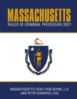 Massachusetts Rules of Criminal Procedure 2021: Complete Rules as Revised Through January 1, 2021 Cover Image