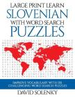 Large Print Learn Slovenian with Word Search Puzzles: Learn Slovenian Language Vocabulary with Challenging Easy to Read Word Find Puzzles Cover Image