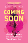 Coming Soon: Great Orgasms and Better Sex at Your Fingertips Cover Image