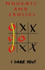 Noughts and Crosses - I Dare You: Children game that good for brain - logic game Cover Image