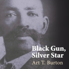 Black Gun, Silver Star: The Life and Legend of Frontier Marshal Bass Reeves (Race and Ethnicity in the American West #1) Cover Image