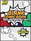 Blank Comic Book Make Your Own Comic Book: Create Your Own Comic Strips from Start to Finish (Large Print 8.5x 11 120 Pages) Cover Image