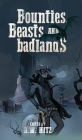Bounties, Beasts, and Badlands Cover Image