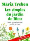Les Simples Du Jardin de Dieu: Pratique Des Plantes Médicinale Pour Bien-Etre Et Sa Santé Cover Image
