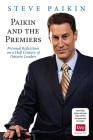 Paikin and the Premiers: Personal Reflections on a Half Century of Ontario Leaders Cover Image