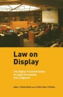 Law on Display: The Digital Transformation of Legal Persuasion and Judgment (Ex Machina: Law) Cover Image