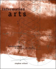 Information Arts: Intersections of Art, Science, and Technology (Leonardo) Cover Image