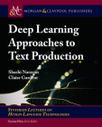 Deep Learning Approaches to Text Production (Synthesis Lectures on Human Language Technologies) Cover Image
