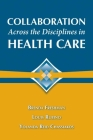 Collaboration Across the Disciplines in Health Care Cover Image