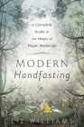 Modern Handfasting: A Complete Guide to the Magic of Pagan Weddings Cover Image