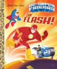 The Flash! (DC Super Friends) (Little Golden Book) Cover Image