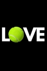 Love: Funny Tennis Notebook/Journal (6