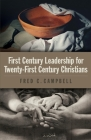 First Century Leadership for Twenty First Century Christians Cover Image