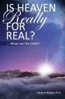 Is Heaven Really For Real?: What are the Odds? Cover Image