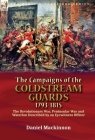 The Campaigns of the Coldstream Guards, 1793-1815: the Revolutionary War, Peninsular War and Waterloo Described by an Eyewitness Officer Cover Image
