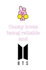 Cooky loves being reliable and BTS: Notebook for Fans of BTS, Jungkook, K-Pop and BT21 Cover Image
