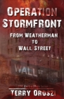 Operation Stormfront: From Weatherman to Wall Street Cover Image