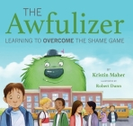 The Awfulizer: Learning to Overcome the Shame Game Cover Image