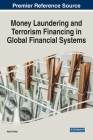 Money Laundering and Terrorism Financing in Global Financial Systems Cover Image