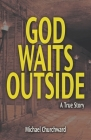 God Waits Outside Cover Image