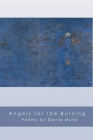 Angels for the Burning (American Poets Continuum #89) Cover Image
