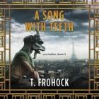 A Song with Teeth Lib/E: A Los Nefilim Novel Cover Image