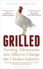 Grilled: Turning Adversaries into Allies to Change the Chicken Industry Cover Image