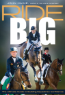 Ride Big: The Ultimate Guide to Building Equestrian Confidence Cover Image