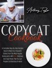 Copycat Cookbook: A Complete Step-By-Step Recipes Book To Make Your Favourite Dishes From The Most Popular Restaurants. With 150 + Delic Cover Image